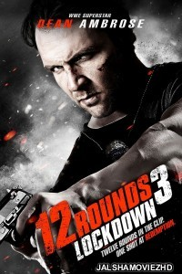 12 Rounds 3 Lockdown (2015) Hindi Dubbed