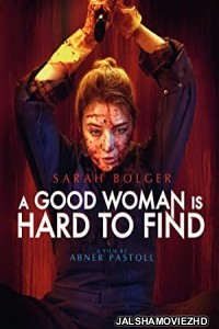 A Good Woman Is Hard To Find (2019) English Movie