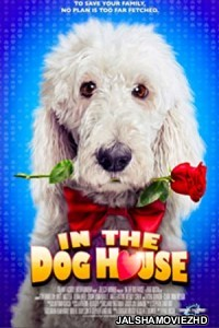 In the Dog House (2014) Hindi Dubbed