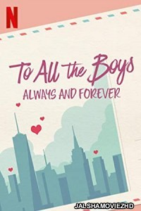 To All the Boys Always and Forever (2021) Hindi Dubbed